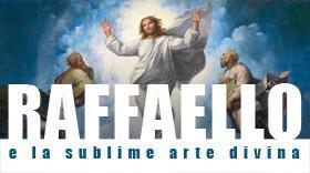 Raffaello e la sublime arte divina