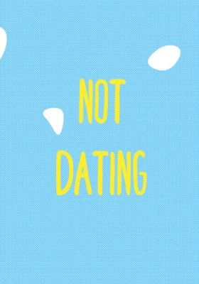 Not Dating