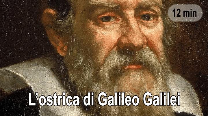 L'ostrica di Galileo Galilei