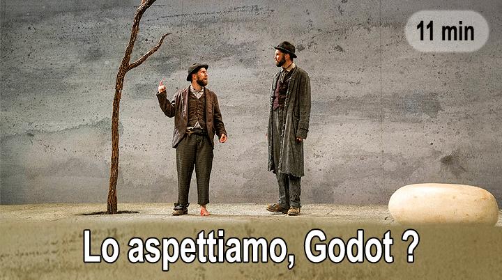 Lo aspettiamo, Godot?