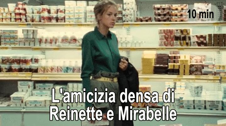 L' amicizia densa di Reinette e Mirabelle