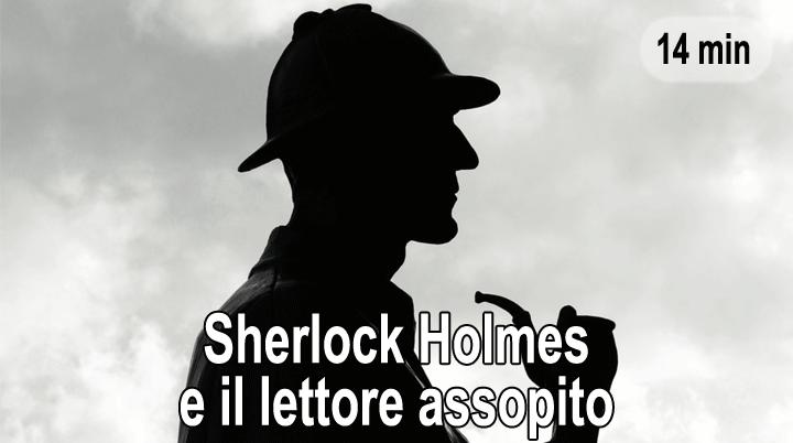 Sherlock Holmes e il lettore assopito