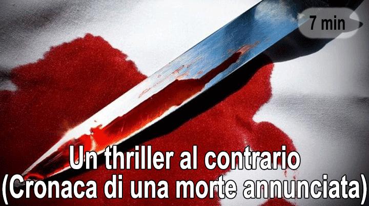 Un thriller al contrario (Cronaca di una morte annunciata)