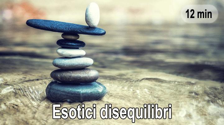 Esotici disequilibri