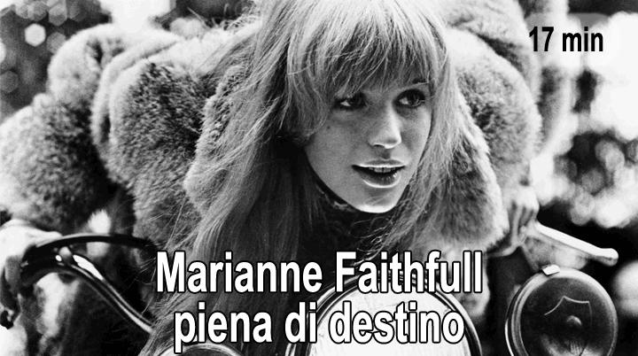 Marianne Faithfull, piena di destino