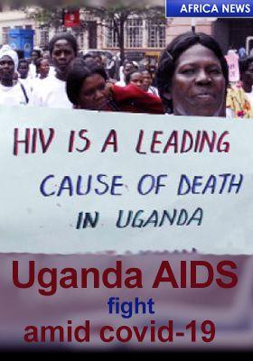 UGANDA CORONA VIRUS/ HIV IMPACT