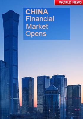 CHINA FINANCIAL MARKET OPENING