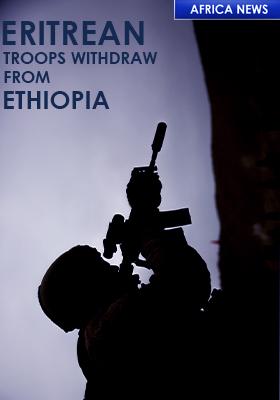 ETHIOPIA - ERITREA TROOP WITHDRAWAL -TIGRAY