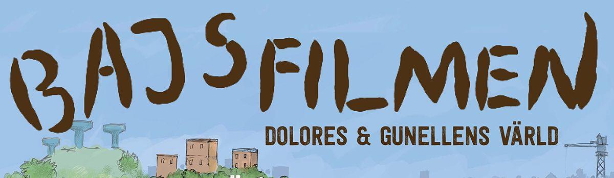 Bajsfilmen – Dolores och Gunellens värld