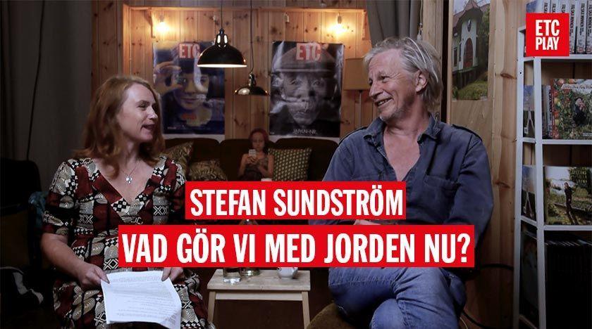 Samtal med Stefan Sundström: Vad gör vi med jorden nu?