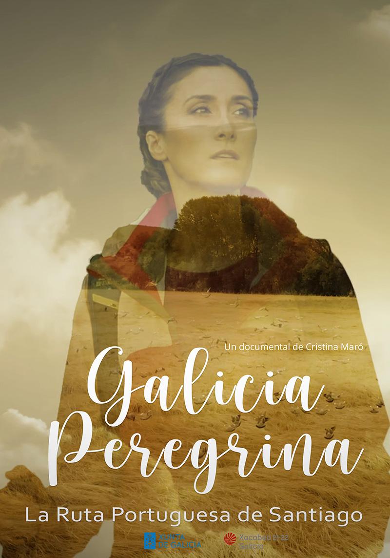 Galicia Peregrina. La Ruta Portuguesa de Santiago