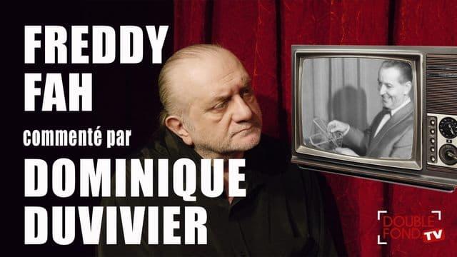 Freddy Fah commenté par Dominique Duvivier