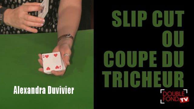 Slip cut ou coupe du tricheur